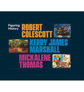 Figuring History : Robert Colescott, Kerry James Marshall, Mickalene Thomas - the exhibition catalogue from Seattle Art Museum available to buy at Museum Bookstore