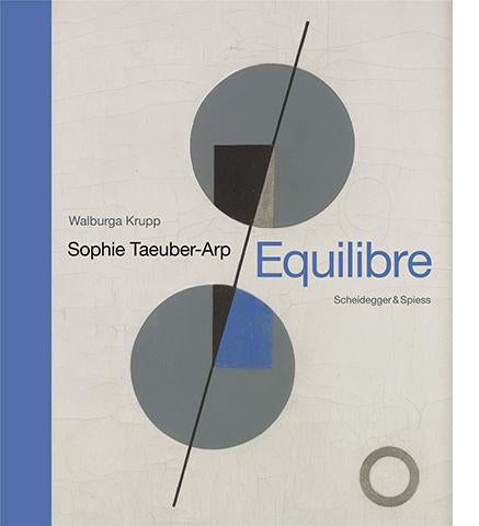 Sophie Taeuber-Arp - Equilibre : Landmarks of Swiss Art available to buy at Museum Bookstore