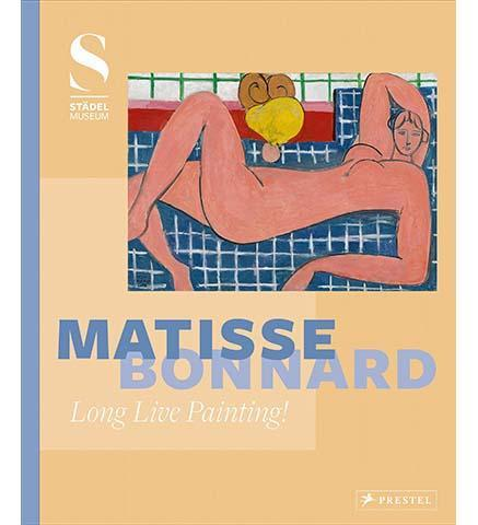 "Matisse - Bonnard : ""Long Live Painting!"" - the exhibition catalogue from Stadel Museum available to buy at Museum Bookstore"