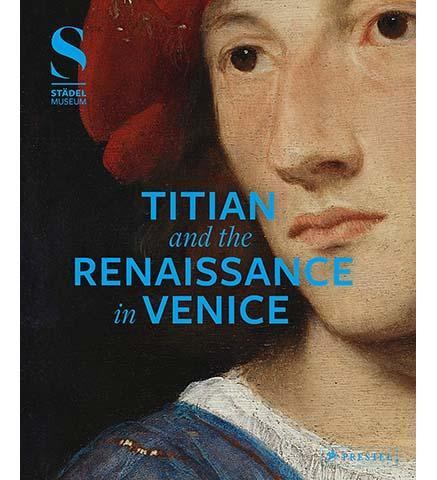 Titian and the Renaissance in Venice - the exhibition catalogue from Stadel Museum available to buy at Museum Bookstore