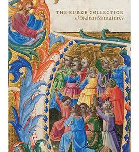 Stanford University Libraries The Burke Collection of Italian Miniatures exhibition catalogue