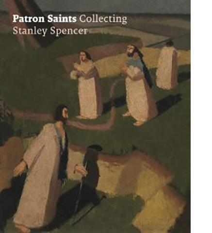 Stanley Spencer Gallery Patron Saints : Collecting Stanley Spencer exhibition catalogue