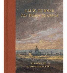 Tate J.M.W Turner: The 'Wilson' Sketchbook exhibition catalogue