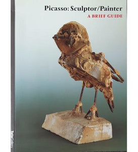 Tate Picasso: Sculptor/Painter A Brief Guide exhibition catalogue