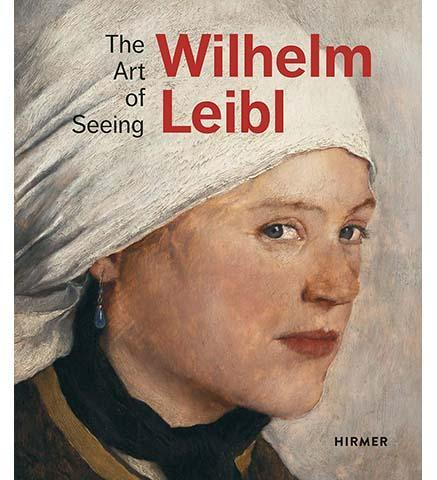 Wilhelm Leibl: The Art of Seeing - the exhibition catalogue from The Albertina available to buy at Museum Bookstore