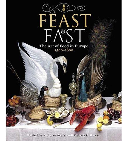 Feast and Fast : The Art of Food in Europe, 1500-1800 - the exhibition catalogue from The Fitzwilliam Museum available to buy at Museum Bookstore