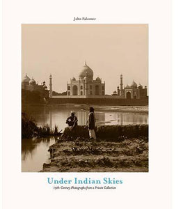 Under Indian Skies : 19th-Century Photographs from a Private Collection - the exhibition catalogue from The David Collection available to buy at Museum Bookstore