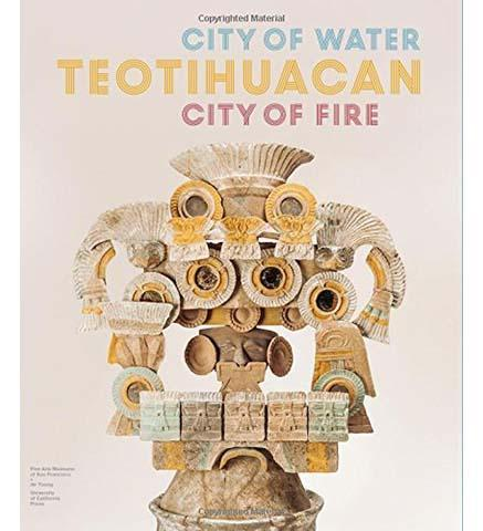 Teotihuacan : City of Water, City of Fire - the exhibition catalogue from The de Young, San Francisco/LACMA available to buy at Museum Bookstore