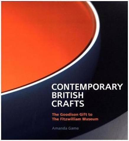 Contemporary British Crafts : The Goodison Gift to the Fitzwilliam Museum - the exhibition catalogue from The Fitzwilliam Museum available to buy at Museum Bookstore