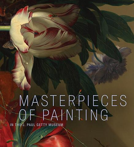 The Getty Center Masterpieces of Painting - J. Paul Getty Museum exhibition catalogue