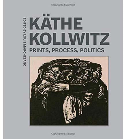 Kathe Kollwitz - Prints, Process, Politics - the exhibition catalogue from The Getty Research Institute available to buy at Museum Bookstore