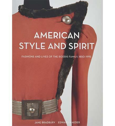 American Style and Spirit : Fashions and Lives of the Roddis Family, 1850-1995 - the exhibition catalogue from The Henry Ford Museum available to buy at Museum Bookstore