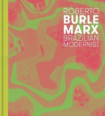 The Jewish Museum Roberto Burle Marx: Brazilian Modernist exhibition catalogue