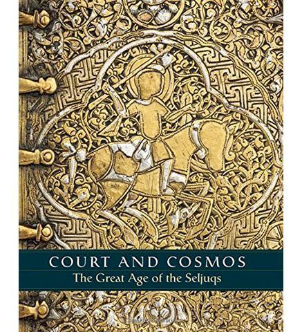 Court and Cosmos: The Great Age of the Seljuqs - the exhibition catalogue from The Metropolitan Museum of Art available to buy at Museum Bookstore