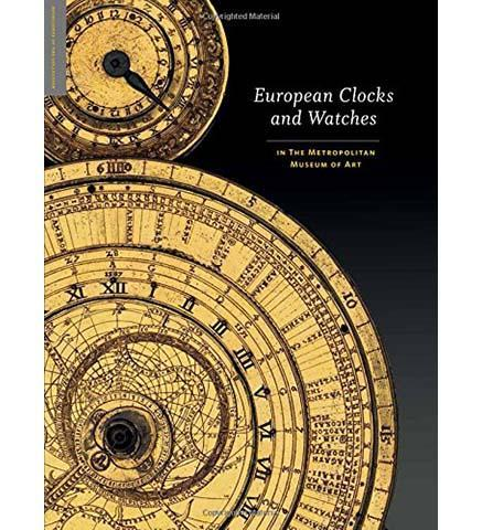 European Clocks and Watches - the exhibition catalogue from The Metropolitan Museum of Art available to buy at Museum Bookstore
