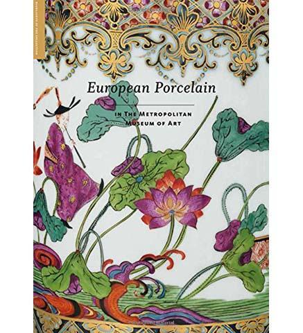 European Porcelain - In The Metropolitan Museum of Art - the exhibition catalogue from The Metropolitan Museum of Art available to buy at Museum Bookstore