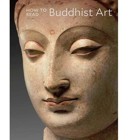 How to Read Buddhist Art - the exhibition catalogue from The Metropolitan Museum of Art available to buy at Museum Bookstore