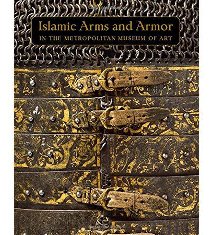 Islamic Arms and Armor - In The Metropolitan Museum of Art - the exhibition catalogue from The Metropolitan Museum of Art available to buy at Museum Bookstore