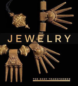 Jewelry - The Body Transformed - the exhibition catalogue from The Metropolitan Museum of Art available to buy at Museum Bookstore