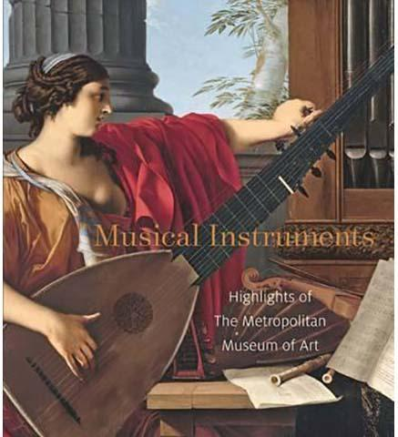 Musical Instruments - Highlights from The Metropolitan Museum of Art - the exhibition catalogue from The Metropolitan Museum of Art available to buy at Museum Bookstore