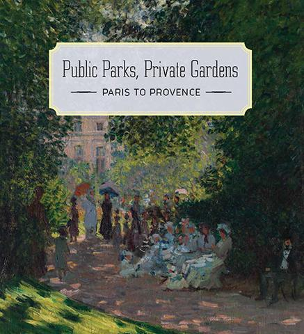 Public Parks, Private Gardens - Paris to Provence - the exhibition catalogue from The Metropolitan Museum of Art available to buy at Museum Bookstore