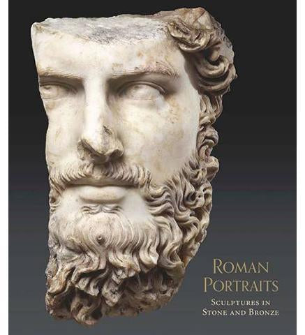 Roman Portraits : Sculptures in Stone and Bronze in the Collection of The Metropolitan Museum of Art - the exhibition catalogue from The Metropolitan Museum of Art available to buy at Museum Bookstore