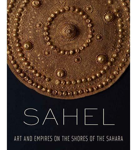 Sahel - Art and Empires on the Shores of the Sahara - the exhibition catalogue from The Metropolitan Museum of Art available to buy at Museum Bookstore