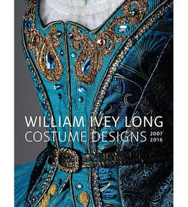 William Ivey Long : Costume Designs 2007-2016 - the exhibition catalogue from The Mint Museum, Charlotte available to buy at Museum Bookstore