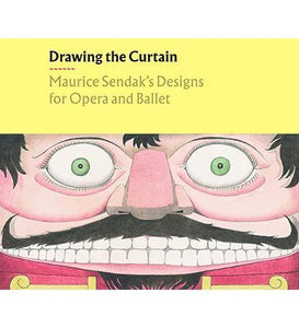 Drawing the Curtain: Maurice Sendak's Designs for Opera and Ballet - the exhibition catalogue from The Morgan Library and Museum available to buy at Museum Bookstore