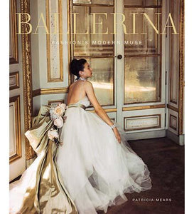 Ballerina : Fashion's Modern Muse - the exhibition catalogue from The Museum at The Fashion Institute of Technology available to buy at Museum Bookstore