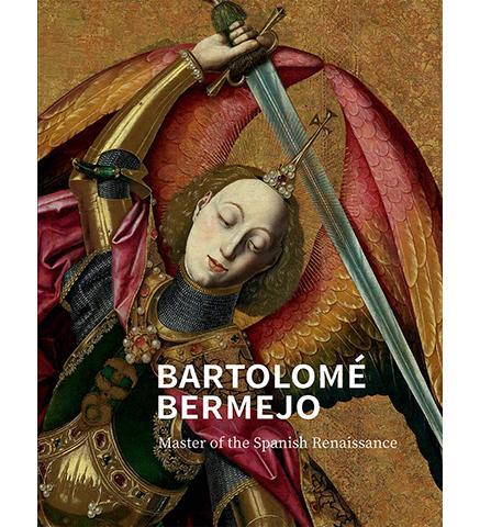 Bartolome Bermejo : Master of the Spanish Renaissance - the exhibition catalogue from The National Gallery available to buy at Museum Bookstore