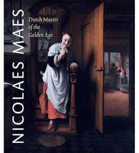 Nicolaes Maes : Dutch Master of the Golden Age - the exhibition catalogue from The National Gallery/Maurithaus available to buy at Museum Bookstore
