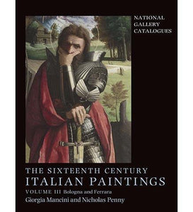 The Sixteenth Century Italian Paintings : Ferrara and Bologna Volume 3 - the exhibition catalogue from The National Gallery available to buy at Museum Bookstore