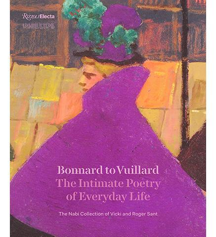 Bonnard to Vuillard, The Intimate Poetry of Everyday Life : The Nabi Collection of Vicki and Roger Sant - the exhibition catalogue from The Phillips Collection available to buy at Museum Bookstore