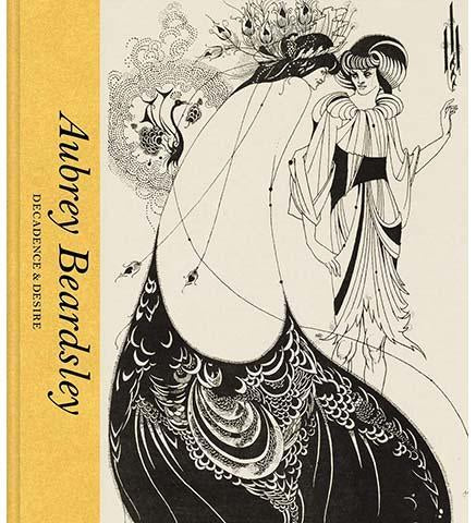 Aubrey Beardsley : Decadence & Desire - the exhibition catalogue from V&A available to buy at Museum Bookstore