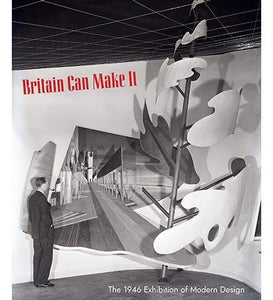 Britain Can Make It - the exhibition catalogue from V&A available to buy at Museum Bookstore