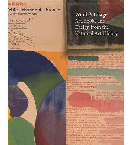 Word & Image : Art, Books and Design from the National Art Library - the exhibition catalogue from V&A available to buy at Museum Bookstore