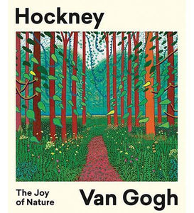 Hockney - Van Gogh: The Joy of Nature - the exhibition catalogue from Van Gogh Museum available to buy at Museum Bookstore