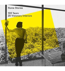 Vitra Design Museum Home Stories : 100 Years, 20 Visionary Interiors exhibition catalogue