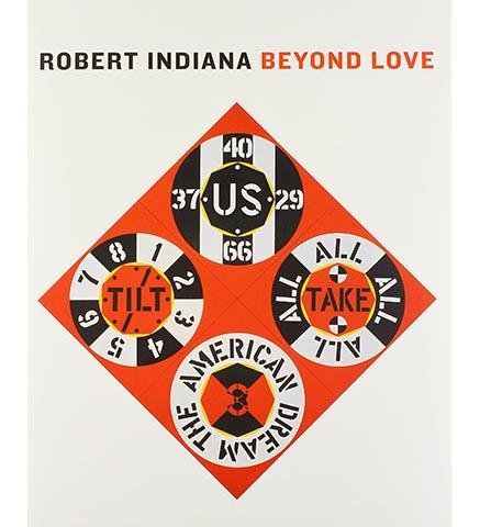 Robert Indiana: Beyond Love - the exhibition catalogue from Whitney Museum of American Art available to buy at Museum Bookstore