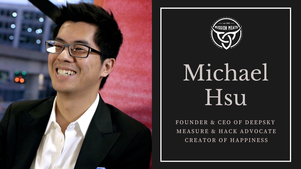 LIVE YOUR MISSION: #017: Michael Hsu, Founder of DeepSky wants to help you be happy and rich!