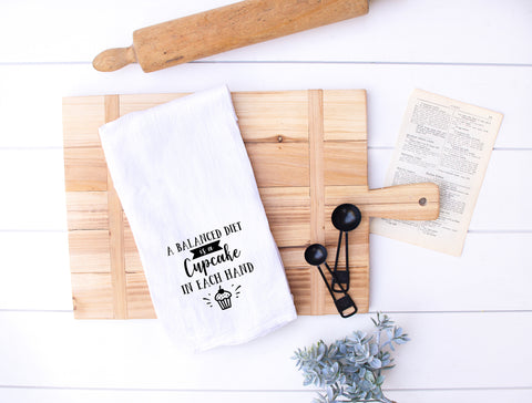 A Balanced Diet Is A Cupcake In Each Hand Flour Sack Kitchen Towel