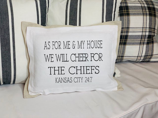 As for Me & My House We will Cheer for... White Pillow on couch