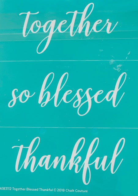 Together, So Blessed, Thankful Chalk Couture Transfer
