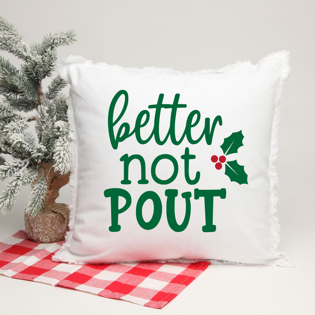 Better Not Pout 18 X 18 Pillow with Insert in green