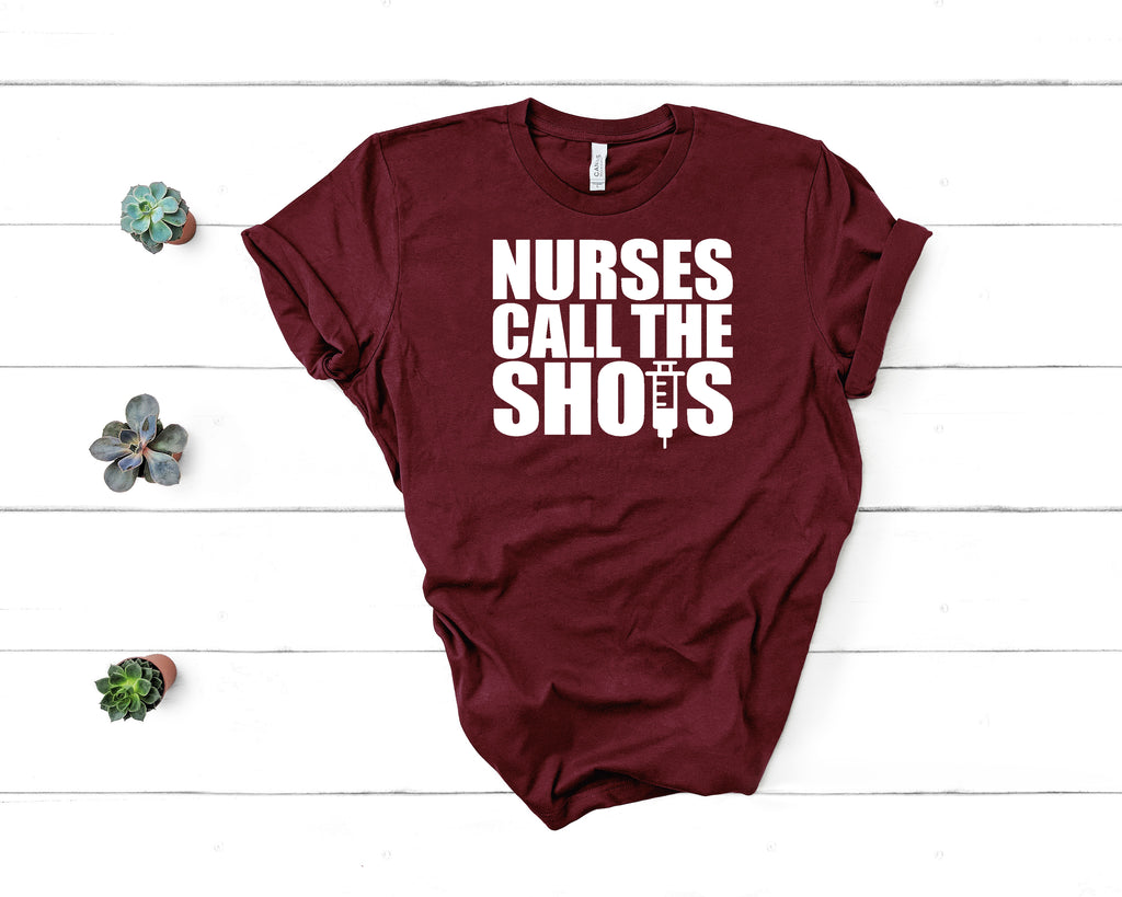 Nurses Call The Shots T-Shirt on maroon shirt