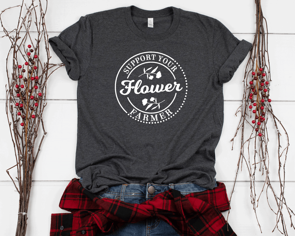Support Your Flower Farmer T-Shirt on dark gray