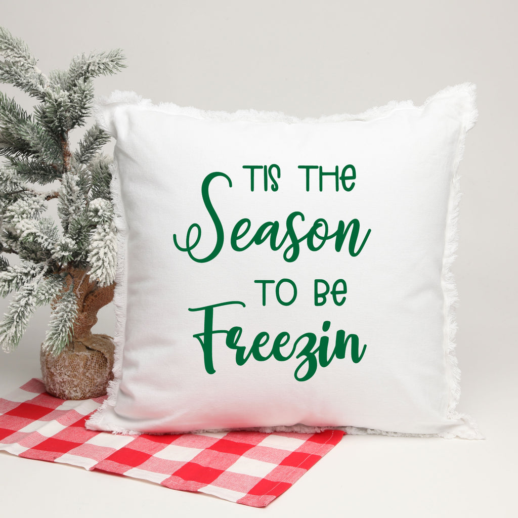 Tis the Season To Be Freezin 18 x 18  Pillow with Insert in green