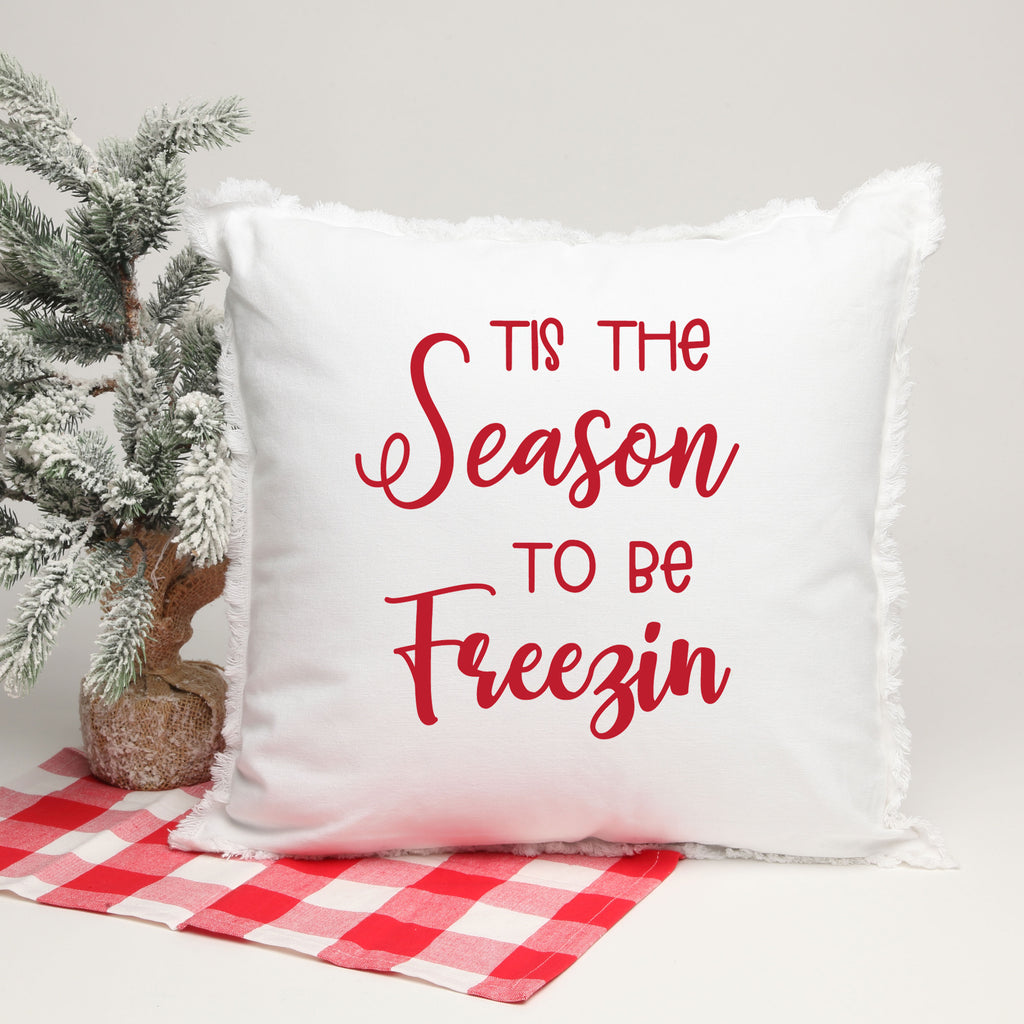 Tis the Season To Be Freezin 18 x 18  Pillow with Insert in red
