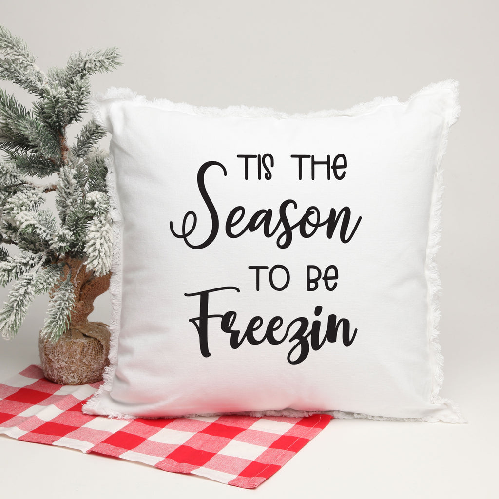 Tis the Season To Be Freezin 18 x 18  Pillow with Insert in black